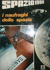 SPAZIO 1999  I NAUFRAGHI DELLO SPAZIO 1 edizione Vari Amz 1975