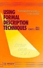 Using Formal Description Techniques: An Introduction to ESTELLE, LOTOS and SDL (