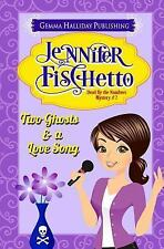 Dead by the Numbers Mysteries: Two Ghosts and a Love Song by Jennifer...
