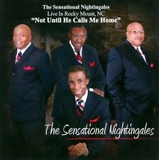 Not Until He Calls Me Home: Live In Rocky Mount, NC by The Sensational...