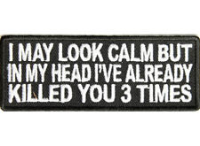 I MAY LOOK CALM BUT Embroidered Jacket Vest Patch Funny Saying Biker Emblem