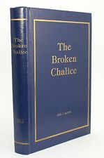 Broken Chalice Carl C Austin Signed by Author Bible Foundation 1984 Vtg Theology
