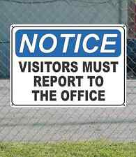 "NOTICE Visitors Must Report to the Office - OSHA Safety SIGN 10"" x 14"""