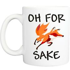 FOR FOX SAKE MUG funny novelty tea coffee gift womens mens office ideas rude