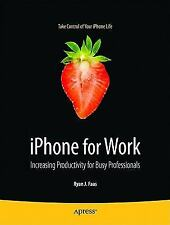iPhone for Work: Increasing Productivity for Busy Professionals (Books for Profe