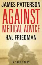 Against Medical Advice : A True Story by Hal Friedman and Cory Friedman (2008, H