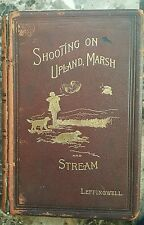 Shooting on Upland Marsh Stream W Bruce Leffingwell Ltd Leather 1890 Book HS
