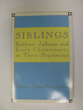 Siblings : Rabbinic Judaism and Early Christianity by Hayim Perelmuter (1989,...