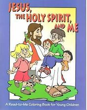 Jesus, the Holy Spirit, and Me : A Read-to-Me Coloring Book for Young Children (