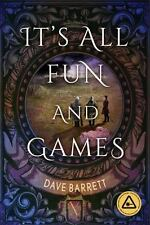 It's All Fun and Games by Dave Barrett (2016, Paperback)