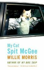 My Cat Spit McGee - by Willie Morris (Paperback) My Dog Skip Author