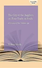 The City of the Jugglers : Or: Free-Trade in Souls by William North (2009,...