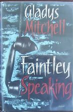 Gladys Mitchell: Faintly Speaking 1st UK EDT H/C D/J  Michael Joseph London 1954