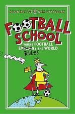 Football School: Where Football Explains the World by Ben Lyttleton, Alex Bellos