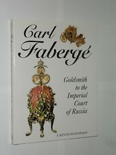 Carl Faberge Goldsmith To The Imperial Court Of Russia. A. Kenneth Snowman 1998.