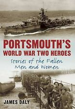 NEW - Portsmouth's World War Two Heroes: Stories of the Fallen Men and Women