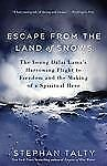Escape from the Land of Snows : The Young Dalai Lama's Harrowing Flight to...
