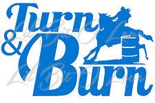 TURN AND BURN BARREL RACING VINYL DECAL STICKER CAR AUTO RACER RACE