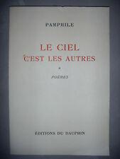 Pamphile: Le Ciel c'est les autres: Vol 1: Poèmes, 1951, envoi, numéroté, BE
