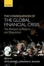 The Consequences of the Global Financial Crisis: The Rhetoric of Reform and Regu