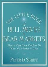 The Little Book of Bull Moves in Bear Markets: How to Keep Your Portfolio Up Whe