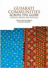 2012-03-01, Gujarati Communities Across The Globe: Memory, Identity and Continui