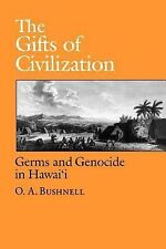 The Gifts of Civilization Germs & Genocide in Hawai'i by Bushnell pbk US HISTORY