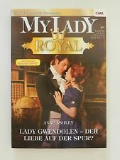 Anne Ashley Lady Gwendolen  Der Liebe auf der Spur My Lady Royal Cora Band 46