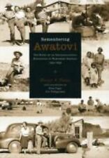 Remembering Awatovi: The Story of an Archaeological Expedition in Northern Ariz