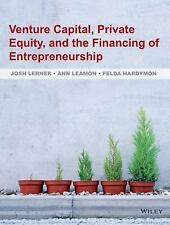 Venture Capital, Private Equity, and the Financing of Entrepreneurship, 1E