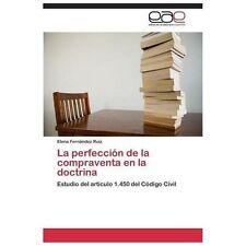 La Perfecci�n de la Compraventa en la Doctrina by Fern�ndez Ruiz Elena (2013,...