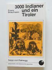 Franz Braumann 3000 Indianer und ein Tiroler Sepp von Rainegg Missionare