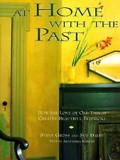 At Home with the Past: How the Love of Old Things Creates Beautiful In-ExLibrary