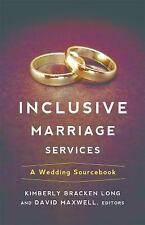 Inclusive Marriage Services : A Wedding Sourcebook by Kimberly Bracken Long...
