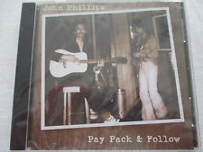 John Phillips-pay Pack & Follow-CD NUOVO & OVP NEW & SEALED