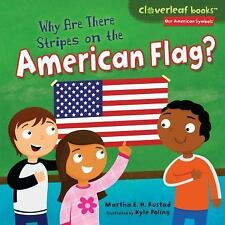 Why Are There Stripes on the American Flag? (Cloverleaf Books: Our American Symb
