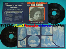 LP 45 7'' GILBERT O'SULLIVAN Get down A very extraordinary 1973 italy cd mc dvd*