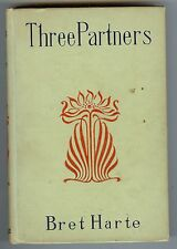 """""""Three Partners"""" by Bret Harte, Rare Antique published 1897 by Regent Press"""