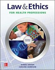 Law and Ethics : For the Health Professions by Karen Judson and Carlene...