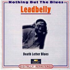 Leadbelly Nothing but the blues-Death letter blues (39 tracks) [2 CD]