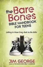 The Bare Bones Bible® Handbook for Teens: Getting to Know Every Book in the Bibl