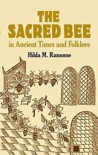 The Sacred Bee in Ancient Times and Folklore (Dover Books on Anthropology and Fo