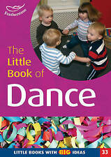 The Little Book of Dance: Little Books with Big Ideas by Julie Quinn, Naomi...