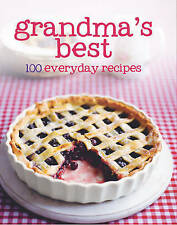 Grandma's Best 100 Recipes - Love Food, Parragon Books, Love Food Editors, New B