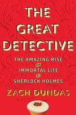The Great Detective: The Amazing Rise and Immortal Life of Sherlock Holmes, Dund
