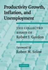 Productivity Growth, Inflation, and Unemployment : The Collected Essays of...