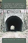 A History of Moonville, Ohio and A Collection of Its Haunting Tales by...