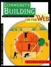 Community Building on the Web : Secret Strategies for Successful Onlin-ExLibrary