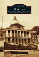 Boston: A Historic Walking Tour (Images of America) by Sammarco, Anthony Mitche