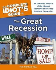 The Complete Idiot's Guide to the Great Recession Gorman, Tom Paperback